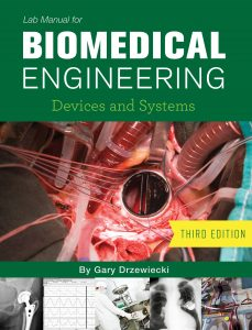 Lab Manual for Biomedical Engineering Devices and Systems (Third Edition)